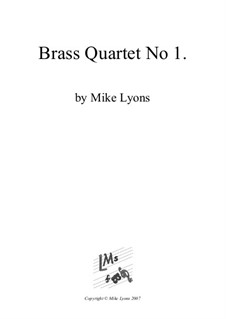 Brass Quartet No.1: Brass Quartet No.1 by Mike Lyons