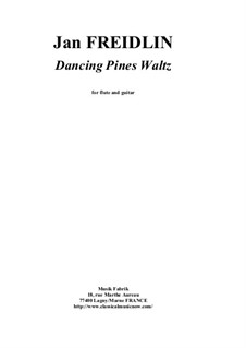 Dancing Pines Waltz: For flute and guitar by Jan Freidlin