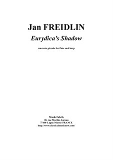 Eurydica's Shadow for flute and harp: Eurydica's Shadow for flute and harp by Jan Freidlin