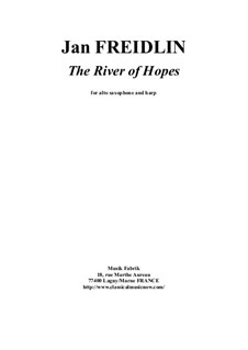 The River of Hopes for alto saxophone and harp: The River of Hopes for alto saxophone and harp by Jan Freidlin