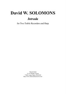 Intrada for two treble recorders and harp: Intrada for two treble recorders and harp by David W Solomons