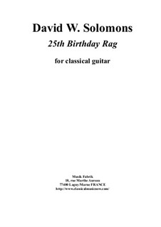 25th Birthday Rag for classical guitar: 25th Birthday Rag for classical guitar by David W Solomons