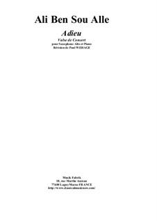 Adieu, Valse de Concert for alto saxophone and piano: Adieu, Valse de Concert for alto saxophone and piano by Ali Ben Sou Alle
