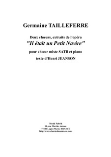 Two Choruses from 'Il était un Petit Navire' for SATB chorus and piano: Two Choruses from 'Il était un Petit Navire' for SATB chorus and piano by Germaine Tailleferre