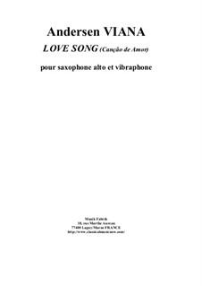 Love Song (Canção de Amor) for alto saxophone and vibraphone: Love Song (Canção de Amor) for alto saxophone and vibraphone by Andersen Viana