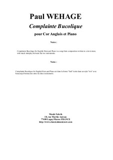 Complainte Bucolique for english horn and piano: Complainte Bucolique for english horn and piano by Paul Wehage