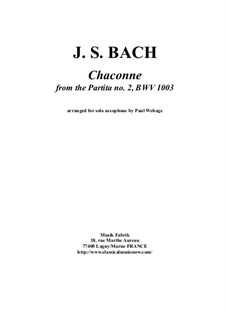 Sonata for Violin No.2 in A Minor, BWV 1003: Chaconne. Arranged for solo saxophone by Johann Sebastian Bach