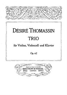 Piano Trio in D Major, Op.62: Full score by Désiré Thomassin