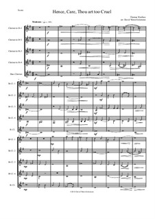 Hence, Care, Thou art too cruel: For clarinet quintet (4 B flats and 1 bass) by Thomas Weelkes