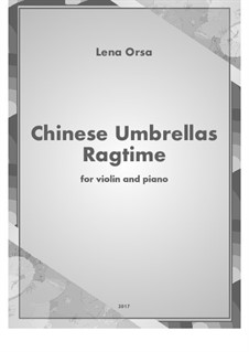 Chinese Umbrellas Ragtime: For violin and piano by Lena Orsa