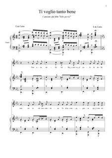 Ti voglio tanto bene: For voice and piano by Ernesto de Curtis