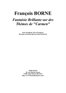 Fantasia Brilliant on Themes from 'Carmen' by Bizet for Flute and Piano: Version for alto saxophone and orchestra by François Borne