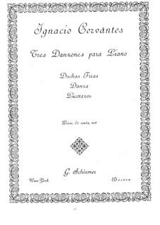 Three Dances: Three Dances by Ignacio Cervantes