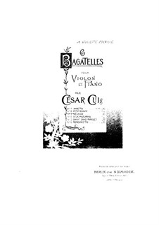 Six Bagatelles for Violin and Piano, Op.51: No.2 Petit conte – part by César Cui