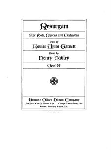 Resurgam, Op.98: Part I, for soloists, choir and piano by Henry Kimball Hadley
