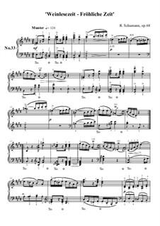 No.33 Weinlesezeit - fröhliche Zeit (Gathering of the Grapes – Happy Time): No.33 Weinlesezeit - fröhliche Zeit (Gathering of the Grapes – Happy Time) by Robert Schumann