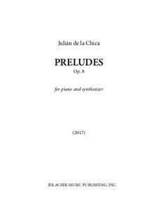 Preludes, Op.8: Preludes by Julián De La Chica