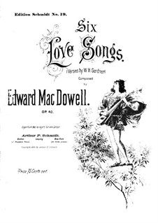 Six Love Songs, Op.40: Complete set by Edward MacDowell