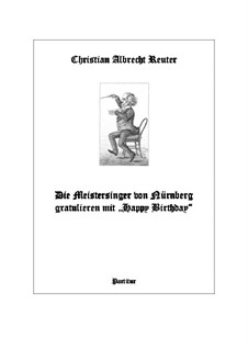 The Meistersingers congratulate with Happy Birthday: For orchestra by Christian Albrecht Reuter