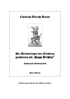 The Meistersingers congratulate with Happy Birthday: Für Klavierquintett by Christian Reuter
