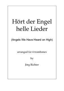Angels We Have Heard on High: For four trombones by Unknown (works before 1850)
