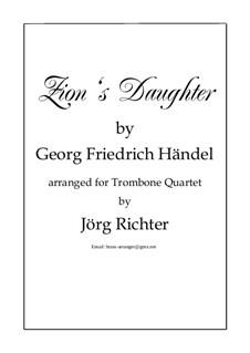 Des Herrn Einzug (Tochter Zion): For 4 trombones by Georg Friedrich Händel