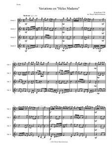 Variations on 'Hélas, Madame': For guitar quartet by Henry VIII