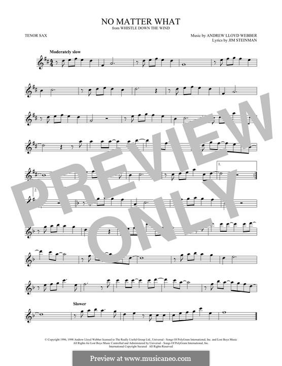 No Matter What (from Whistle Down the Wind): For tenor saxophone by Andrew Lloyd Webber