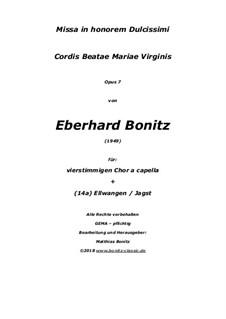 Missa in honorem Dulcissimi Cordis Beatae Mariae Virginis, Op.7: Missa in honorem Dulcissimi Cordis Beatae Mariae Virginis by Eberhard Bonitz
