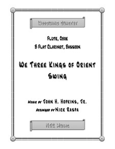 We Three Kings of Orient Swing: For easy woodwind quartet – full set by John H. Hopkins Jr.