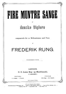 Four cheerful Songs by Danish Poets, Op.16: Four cheerful Songs by Danish Poets by Frederik Rung