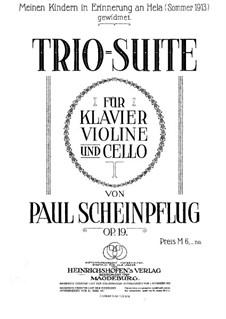 Trio-Suite for Violin, Cello and Piano, Op.19: Full score by Paul Scheinpflug