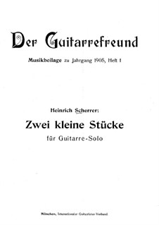 Two Small Pieces for Guitar: Two Small Pieces for Guitar by Heinrich Scherrer