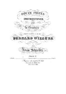 Douze Piéces Instructives pour Guitare, Op.2: Douze Piéces Instructives pour Guitare by Adam Schneider
