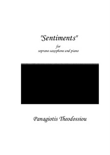 Sentiments for soprano saxophone and piano, Op.74: Sentiments for soprano saxophone and piano by Panagiotis Theodossiou