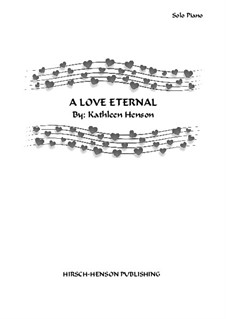 A Love Eternal: For piano by Kathleen Henson