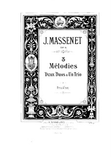Three Melodies, Two Duos and Trio, Op.2: Complete set by Jules Massenet