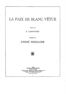 La paix de blanc vêtue: La paix de blanc vêtue by Andre Messager