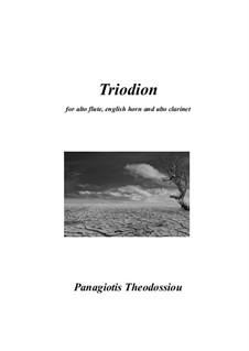 Triodion, for alto flute, English horn and alto clarinet, Op.5: Triodion, for alto flute, English horn and alto clarinet by Panagiotis Theodossiou