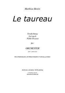Le Taureau tone poem after Picasso – orchestral version: Le Taureau tone poem after Picasso – orchestral version by Matthias Bonitz