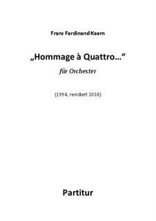 Hommage à Quattro... (1994, rev. 2018): Hommage à Quattro... (1994, rev. 2018) by Franz Ferdinand Kaern