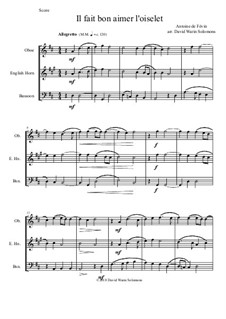 Il fait bon aimer l'oiselet: For double-reed trio (oboe, cor anglais, bassoon) by Antonie de Fevin