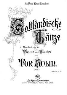 Gotlandska danser (Dances from Gotland) for Violin and Piano, Op.23: Score by Tor Aulin