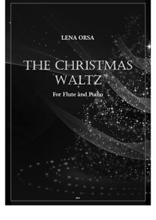 The Christmas Waltz: For flute and piano by Lena Orsa