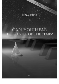 Can You Hear The Rustle Of The Stars?: For piano by Lena Orsa