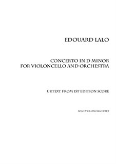 Cello Concerto in D Minor: Solo part (based on first edition score) urtext by Édouard Lalo
