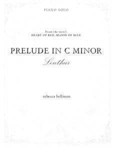 Leuthar: Prelude in C# minor (Piano Solo): Leuthar: Prelude in C# minor (Piano Solo) by Rebecca Belliston