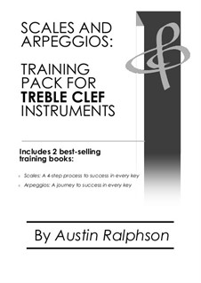 Scales and arpeggios book (pack) for all Treble Clef instruments - simple process to success in every key. Ideal for all grades: Scales and arpeggios book (pack) for all Treble Clef instruments - simple process to success in every key. Ideal for all grades by Austin Ralphson