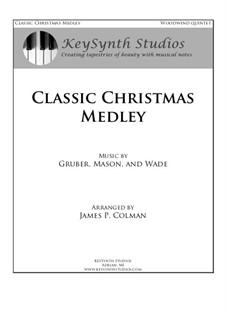 Classic Christmas Medley: For wind quintet by Franz Xaver Gruber, John Francis Wade, Lowell Mason