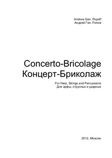 Bricolage Concerto for Harp, Strings and Percussions: Bricolage Concerto for Harp, Strings and Percussions by Andrey Popov
